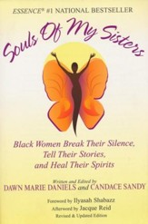 Souls Of My Sisters: Black Women Break Their Silence, Tell Their Stories and Heal Their Spirits