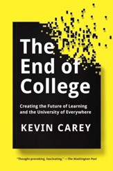 The End of College: Creating the Future of Learning and the University of Everywhere - eBook