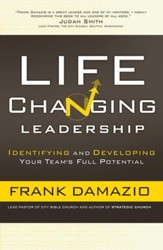 Life Changing Leadership: Identifying and Developing Your Team's Full Potential - eBook