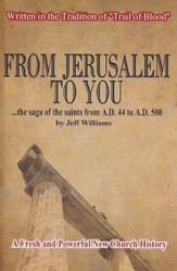 From Jerusalem to you..the saga of the saints from A.D. 44 to A.D. 500