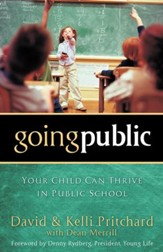 Going Public: Your Child Can Thrive in Public School - eBook