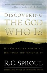 Discovering the God Who Is: His Character and Being. His Power and Personality - eBook