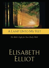Lamp Unto My Feet, A: The Bible's Light For Your Daily Walk - eBook