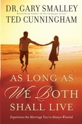 As Long As We Both Shall Live: Experiencing the Marriage You've Always Wanted - eBook