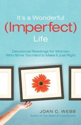 It's a Wonderful (Imperfect) Life: Devotional Readings for Women Who Strive Too Hard to Make It Just Right - eBook