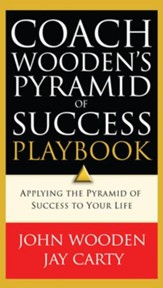 Coach Wooden's Pyramid of Success Playbook: Applying the Pyramid of Success to Your Life - eBook