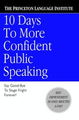 10 Days to More Confident Public Speaking  Say Good-Bye to Stage Fright Forever!