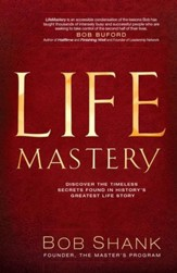 LifeMastery: Discover the Timeless Secrets Found in History's Greatest Story - eBook