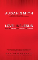 Love Like Jesus: Reaching Others with Passion and Purpose - eBook