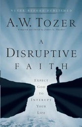 Disruptive Faith, A: Expect God to Interrupt Your Life - eBook