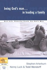 Being God's Man in Leading a Family - the Every Man Series, Bible Studies