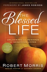 Blessed Life, The: Unlocking the Rewards of Generous Giving - eBook