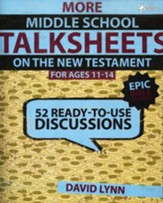 More Middle School TalkSheets on the New Testament: Epic Bible Stories