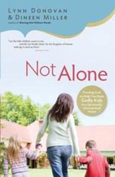 Not Alone: Trusting God to Help You Raise Godly Kids in a Spiritually Mismatched Home - eBook