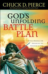 God's Unfolding Battle Plan: A Field Manual for Advancing the Kingdom of God - eBook
