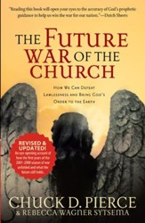 Future War of the Church, The: How We Can Defeat Lawlessness and Bring God's Order to Earth - eBook