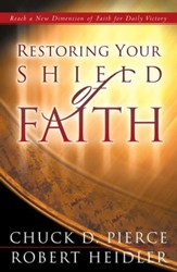 Restoring Your Shield of Faith: Reach a New Dimension of Faith for Daily Victory - eBook
