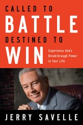 Called to Battle, Destined to Win: Experience God's Breakthrough Power in Your Life - eBook