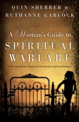 Woman's Guide to Spiritual Warfare, A: Protect Your Home, Family and Friends from Spiritual Darkness - eBook