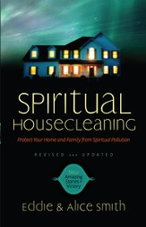 Spiritual Housecleaning: Protect Your Home and Family from Spiritual Pollution - eBook