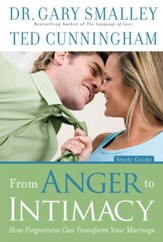 From Anger to Intimacy Study Guide: How Forgiveness can Transform Your Marriage - eBook