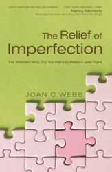 Relief of Imperfection, The: For Women Who Try Too Hard to Make It Just Right - eBook