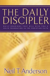 Daily Discipler, The: Daily Readings That Will Give You A Solid Foundation in the Christian Faith - eBook