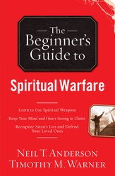 Beginner's Guide to Spiritual Warfare, The: Safeguarding Yourself Against Deception, Finding Balance and Insight, Discovering Your Strength in Christ - eBook