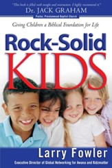 Rock-Solid Kids: Giving Children A Biblical Foundation for Life - eBook