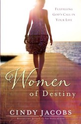 Women of Destiny: Releasing You to Fulfill God's Call in Your Life - eBook
