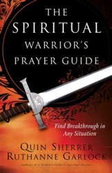 Spiritual Warrior's Prayer Guide, The: Find Breakthrough in Any Situation - eBook
