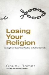 Losing Your Religion: Moving from Superficial Routine to Authentic Faith - eBook