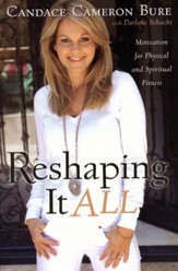 Reshaping It All: Motivation for Physical and Spiritual Fitness - Slightly Imperfect
