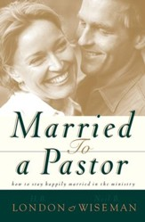 Married to a Pastor: How to Stay Happily Married in the Ministry - eBook