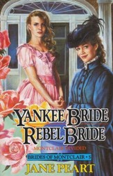 Yankee's Bride/Rebel's Bride, Book #5 Brides of Montclair Series