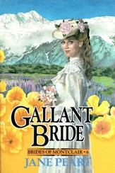 Gallant Bride, Brides of Montclair Series #6