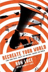 Re-Create Your World: Find Your Voice, Shape the Culture, Change the World - eBook