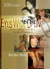Eyes Wide Open: Avoiding the Heartbreak of Emotional Promiscuity - eBook