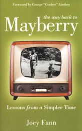 The Way Back to Mayberry: Lessons from a Simpler Time