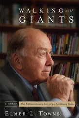 Walking with Giants: The Extraordinary Life of an Ordinary Man - eBook