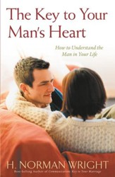 Key To Your Man's Heart, The: How to Understand the Man in Your Life - eBook