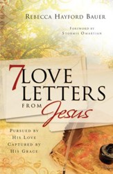 7 Love Letters from Jesus: Pursued by His Love, Captured by His Grace - eBook