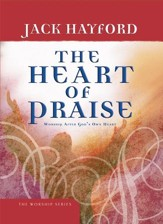 Heart of Praise, The: Worship After God's Own Heart - eBook