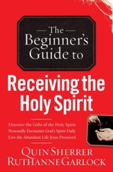 Beginner's Guide to Receiving the Holy Spirit, The - eBook