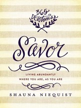 Savor: Living Abundantly Where You Are, As You Are - eBook