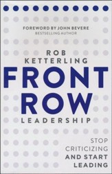 Front-Row Leadership: Stop Criticizing and Start Leading