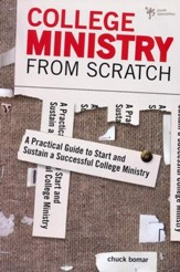 College Ministry from Scratch: A Practical Guide to Start and Sustain a Successful College Ministry - Slightly Imperfect