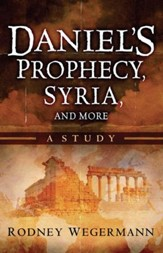 Daniel's Prophecy, Syria and More: A Study - eBook