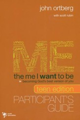 Me I Want to Be, Teen Edition Participant's Guide, The: Becoming God's Best Version of You - Slightly Imperfect