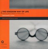 Kingdom Way of Life Participant's Guide: Recovering a Holistic Understanding of the Gospel